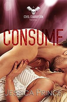 Consume (Civil Corruption Book 3) by [Jessica Prince]