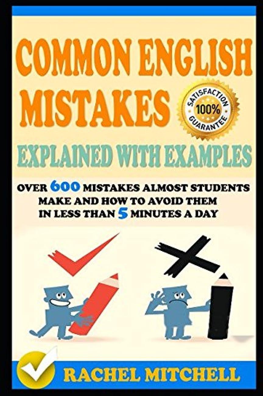 堤防浸すマイクロCommon English Mistakes Explained With Examples: Over 600 Mistakes Almost Students Make and How To Avoid Them In Less Than 5 Minutes A Day
