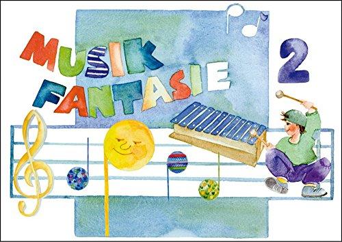Musik Fantasie - Schülerheft 2 : Eine fantasievolle musikalische Früherziehung. Das einzige Lehrkonzept mit jährlichen Updates! Ein ... Früherziehung für Kinder von 4 bis 6 Jahren)