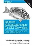 Moderne Webanwendungen für .NET-Entwickler: Server-Anwendungen, Web APIs, SPAs & HTML-Cross-Platform-Anwendungen mit ASP.NET, ASP.NET Core, ... Steyer und Sebastian Kleinschmager (Animals) - Holger Schwichtenberg