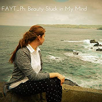 Beauty Stuck in My Mind