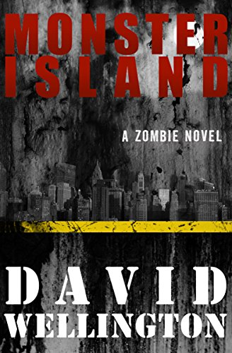 Monster Island: A Zombie Novel (The Monster Island Book 1) (English Edition)