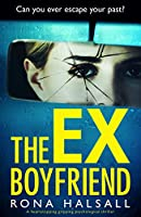The Ex-Boyfriend: A completely addictive and shocking psychological thriller