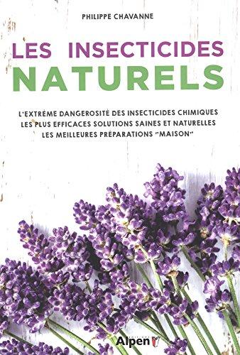 Les insecticides naturels (C'est naturel c'est ma santé)