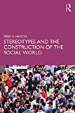 Stereotypes and the Construction of the Social World