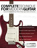 Complete Technique for Modern Guitar: Develop perfect guitar technique and master picking, legato, rhythm and expression