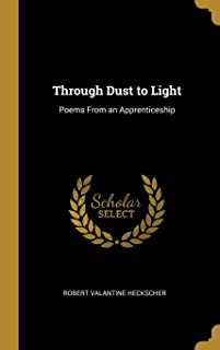 Through Dust to Light: Poems from an Apprenticeship