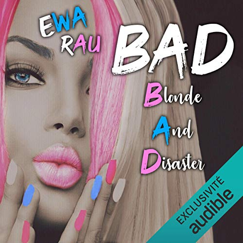 Couverture de B.A.D (Blonde And Disaster)