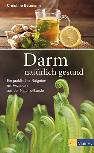 Darm - natürlich gesund - eBook: Ein praktischer Ratgeber mit Rezepten aus der Naturheilkunde