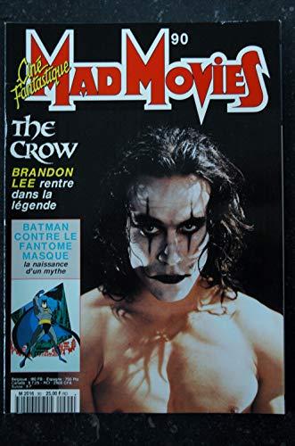Ciné Fantastique MAD MOVIES n° 90 * 1994 * THE CROW BRANDON LEE BATMAN CONTRE LE FANTOME MASQUE