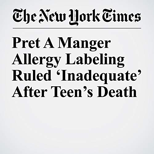 Pret A Manger Allergy Labeling Ruled 'Inadequate' After Teen's Death copertina