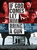 if God comes let him bring a gun [OV]