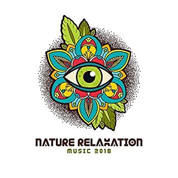 Nature Relaxation Music 2018