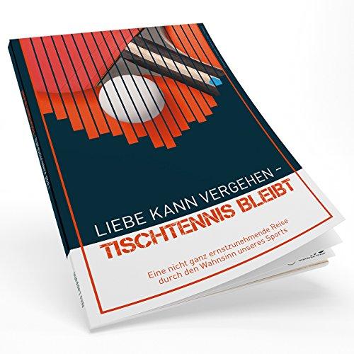 Lustiges Tischtennis Comedy Buch: Liebe kann vergehen - Tischtennis bleibt