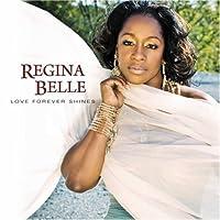 Love Forever Shines by Regina Belle (2008-05-12)