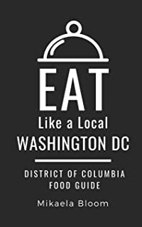 Eat Like a Local-Washington DC: District of Columbia Food Guide