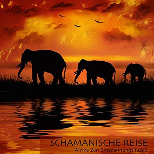 Schamanische Reise - Afrika Zen Entspannungsmusik, Instrumentale Meditationsmusik und Afrikanische Schamanentrommel