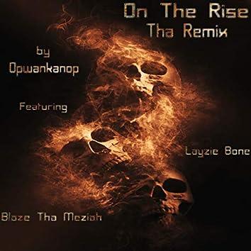 On Tha Rise (Remix) [feat. Layzie Bone & Blaze Tha Meziah]