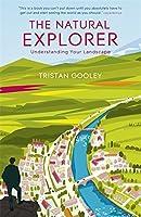 The Natural Explorer: Understanding Your Landscape by Tristan Gooley(2013-01-17)