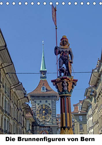 Die Brunnenfiguren von Bern (Tischkalender 2021 DIN A5 hoch)