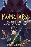 Momotaro Xander and the Lost Island of Monsters (Momotaro, 1)