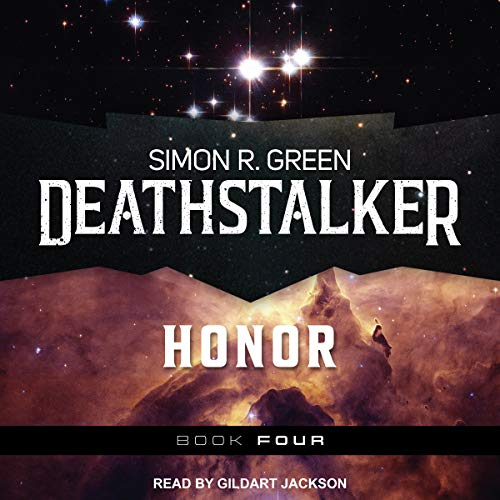 Deathstalker Honor     Deathstalker Series, Book 4              By:                                                                                                                                 Simon R. Green                               Narrated by:                                                                                                                                 Gildart Jackson                      Length: 24 hrs and 11 mins     8 ratings     Overall 4.9
