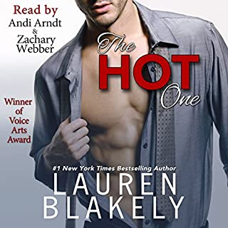 The Hot One                   By:                                                                                                                                 Lauren Blakely                               Narrated by:                                                                                                                                 Zachary Webber,                                                                                        Andi Arndt                      Length: 6 hrs and 21 mins     2,242 ratings     Overall 4.4