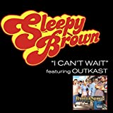 I Can't Wait featuring Outkast