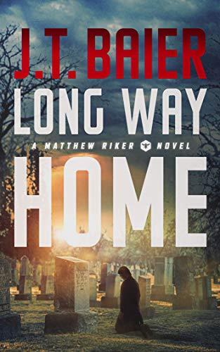 Long Way Home (Matthew Riker Book 3)