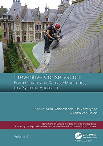 Compare Textbook Prices for Preventive Conservation - From Climate and Damage Monitoring to a Systemic and Integrated Approach: Proceedings of the International WTA - PRECOM3OS ... on Cultural Heritage Theories and Practices 1 Edition ISBN 9780367435486 by Vandesande, Aziliz,Verstrynge, Els,Van Balen, Koenraad