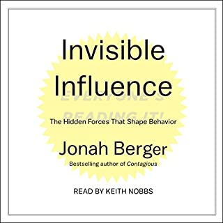 Invisible Influence     The Hidden Forces That Shape Behavior              By:                                                                                                                                 Jonah Berger                               Narrated by:                                                                                                                                 Keith Nobbs                      Length: 6 hrs and 58 mins     318 ratings     Overall 4.3
