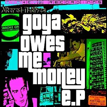 GOYA OWES ME MONEY (EP)