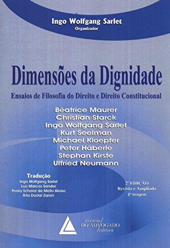 Dimensões Da Dignidade: Ensaios De Filosofia Do Direito E Direito Constitucional