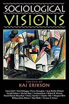 Sociological Visions: With Essays from Leading Thinkers of Our Time