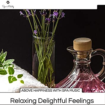 Above Happiness With Spa Music - Relaxing Delightful Feelings