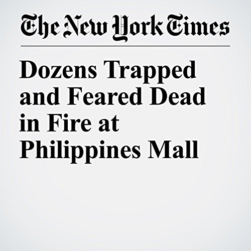Dozens Trapped and Feared Dead in Fire at Philippines Mall copertina
