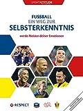 Fußball ein weg zur Selbsterkenntnis: werde Meister deiner Emotionen (sport-attitude) (German Edition)