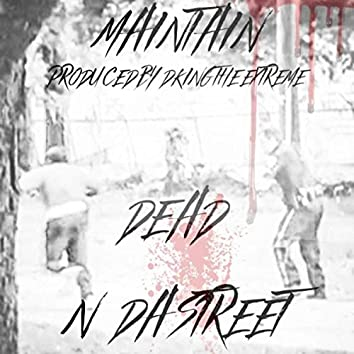 Dead n da Street