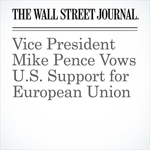 Vice President Mike Pence Vows U.S. Support for European Union copertina
