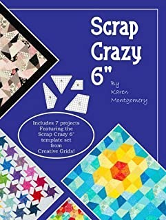 Scrap Crazy 6-inch: Includes 7 Projects Featuring the Scrap Crazy 6