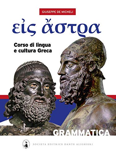 Eis Astra. Corso di lingua e cultura greca. Con Grammatica e Vocabolario ita/greco-greco/ita. Per il Liceo classico