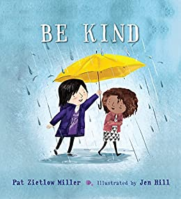 Be Kind - Kindle edition by Zietlow Miller, Pat, Hill, Jen ...