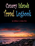 Canary Islands Travel Logbook: You will need to visit all of these islands! 120 pages for your stays in the Canary Islands