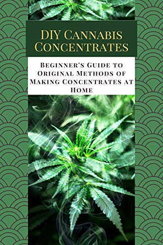 DIY Cannabis Concentrates: Beginner's...