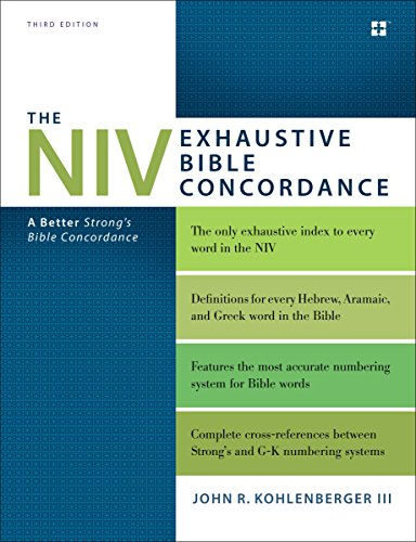 The NIV Exhaustive Bible Concordance, Third Edition: A Better Strong