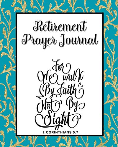 Retirement Prayer Journal: 60 days of Guided Prompts and Scriptures | Walk by Faith | Blue Gold