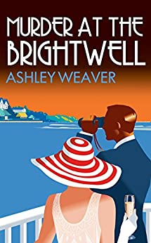 Murder at the Brightwell (Amory Ames) by [Ashley Weaver]