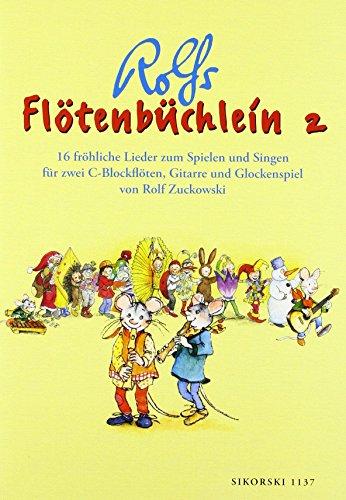 Flötenbüchlein. 16 fröhliche Lieder für 2 C-Blockflöten, Gitarre und Glockenspiel: Flötenbüchlein, Bd.2: 16 fröhliche Lieder zum Spielen und Singen ... und Grifftabellen für Blockflöte und Gitarre
