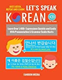 Let's Speak Korean: Learn Over 1,400+ Expressions Quickly and Easily With Pronunciation & Grammar...