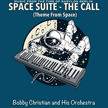 Music From the Time of Babylon Berlin: Space Suite - The Call (Theme From Space)